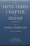 The Fifty-Third Chapter of Isaiah according to the Jewish interpreters (in 2 vols.)