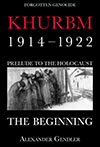 eBook Khurbm: 1914–1922. Prelude to the Holocaust. The Beginning.