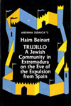 eBook Trujillo: A Jewish Community in Extremadura on the Eve of the Expulsion from Spain. Hispania Judaica, v. 2