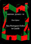 Two Portuguese Exiles in Castile: Dom David Negro and Dom Isaac Abravanel. Hispania Judaica, v. 10