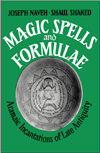 Magic Spells and Formulae: Aramaic Incantations of Late Antiquity