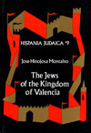 The Jews of the Kingdom of Valencia. Hispania Judaica, v. 9