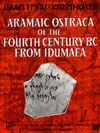 ARAMAIC OSTRACA OF THE FOURTH CENTURY BC FROM IDUMAEA