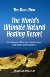 The Dead Sea: The world's ultimate natural healing resort