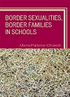 Border Sexualities, Border Families in Schools