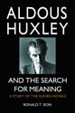 Aldous Huxley and the Search for Meaning