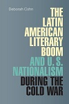 The Latin American literary boom and U.S. nationalism during the Cold War