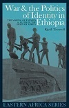 War & the Politics of Identity in Ethiopia