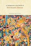 A Companion to the Works of Hermann Hesse