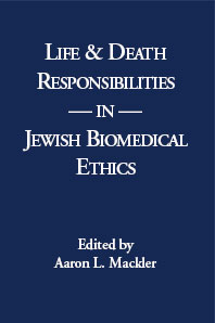 Life & Death Responsibilities in Jewish Biomedical Ethics