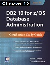 DB2 10 for z/OS Database Administration (Exam 612), Chapter 15: Advanced Functionality