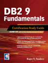 DB2 9 Fundamentals: Certification Study Guide (Exam 730)