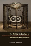 The Mother in the Age of Mechanical Reproduction